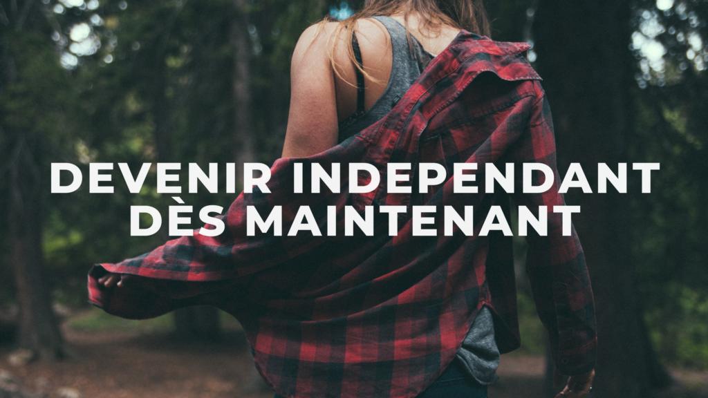 devenir indépendant