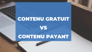differencier contenu gratuit payant